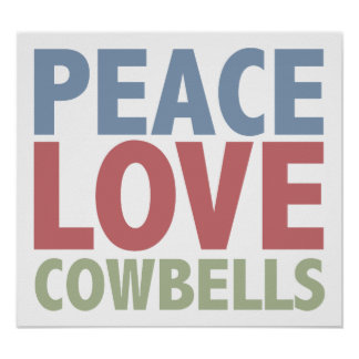 Peace Love Cowbells Poster