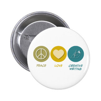 Peace Love Creative Writing Pinback Buttons