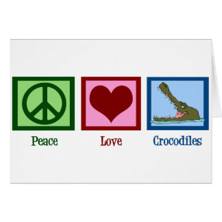 Peace Love Crocodiles Greeting Card