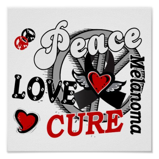 Peace Love Cure 2 Melanoma Poster