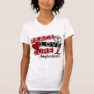 Peace Love Cure Amyloidosis Tee Shirts
