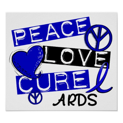 Peace Love Cure ARDS Poster
