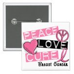 PEACE LOVE CURE BREAST CANCER PINS