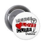 PEACE LOVE CURE DIABETES 6 CM ROUND BADGE