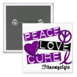 PEACE LOVE CURE FIBROMYALGIA 15 CM SQUARE BADGE