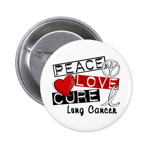 Peace Love Cure Lung Cancer Button