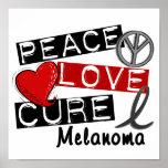 Peace Love Cure Melanoma Poster