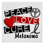 Peace Love Cure Melanoma Posters