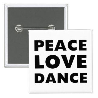 Peace Love Dance 15 Cm Square Badge
