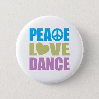 Peace Love Dance 6 Cm Round Badge