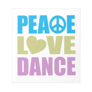 Peace Love Dance Notepad