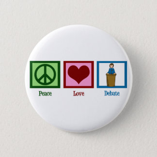 Peace Love Debate 6 Cm Round Badge