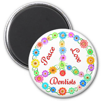 PEACE LOVE DENTISTS 6 CM ROUND MAGNET
