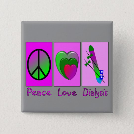 Peace Love Dialysis 15 Cm Square Badge