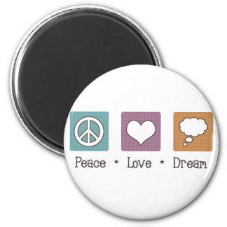 Peace Love Dream 6 Cm Round Magnet