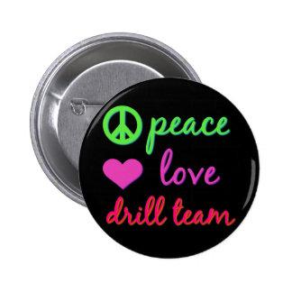 Peace Love Drill Team 6 Cm Round Badge