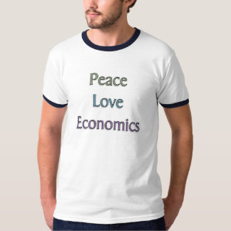 Peace, Love, Economics T-Shirt