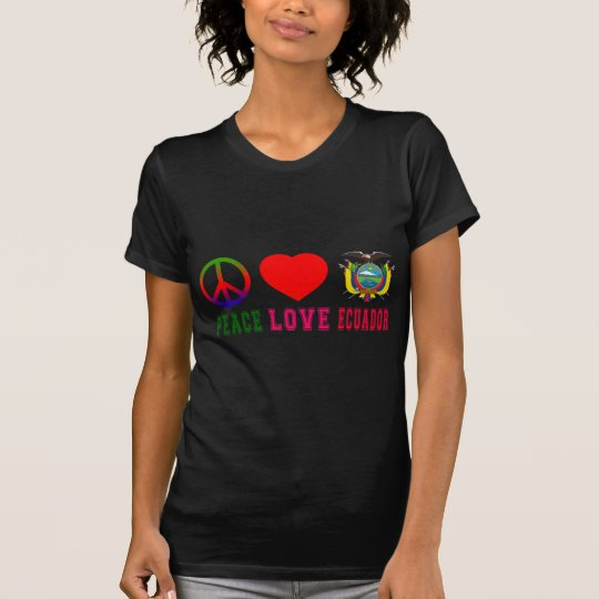 Peace Love Ecuador T-Shirt