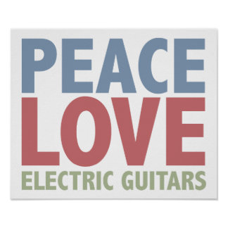 Peace Love Electric Guitars Posters