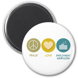 Peace Love Employment Services Fridge Magnet