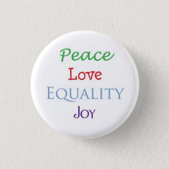 Peace Love Equality Joy 3 Cm Round Badge
