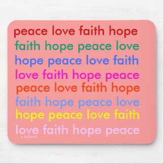 Peace Love Faith Hope Mouse Pad
