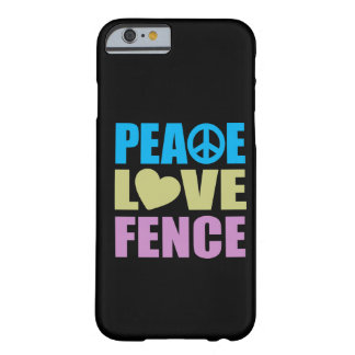 Peace Love Fence Barely There iPhone 6 Case