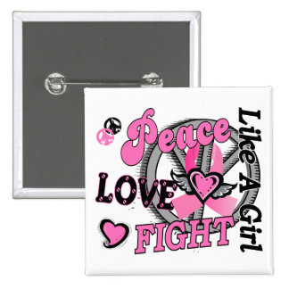 Peace Love Fight Like A Girl 2 Breast Cancer Buttons