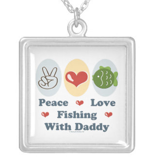 Peace Love Fishing With Daddy Necklace