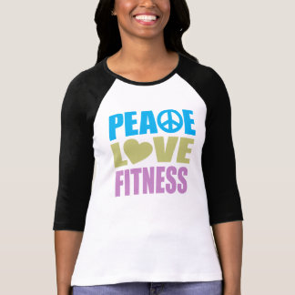 Peace Love Fitness T-shirts