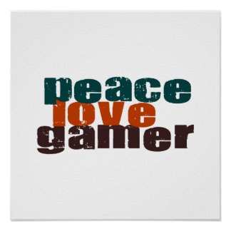 Peace Love Gamer Posters