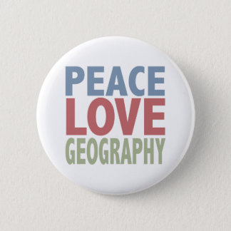 Peace Love Geography 6 Cm Round Badge