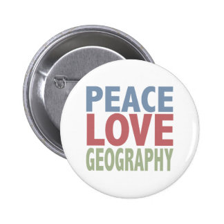 Peace Love Geography Pinback Buttons