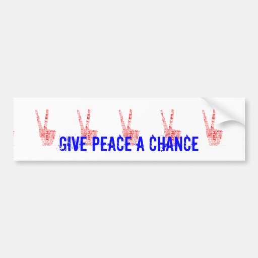 Peace & Love - Give peace a chance Bumper Stickers