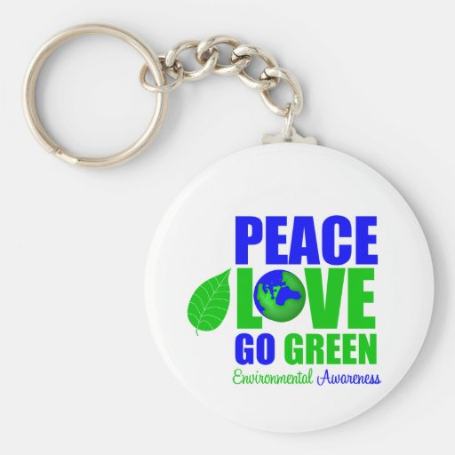 Peace Love Go Green For The Environment Keychains
