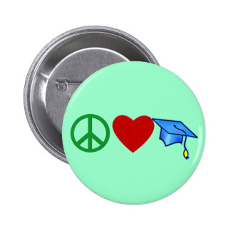 Peace Love Graduation T shirts and Grad Gifts 6 Cm Round Badge