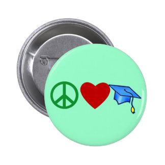 Peace Love Graduation T shirts and Grad Gifts Pin