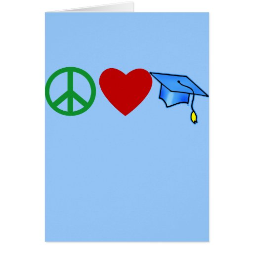 Peace Love Graduation T shirts and Grad Gifts Greeting Cards