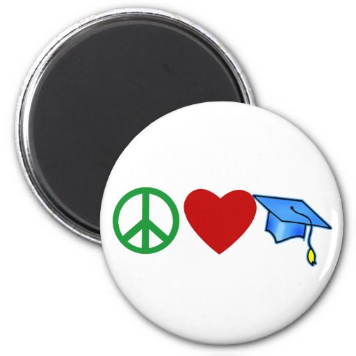 Peace Love Graduation T shirts and Grad Gifts Refrigerator Magnet