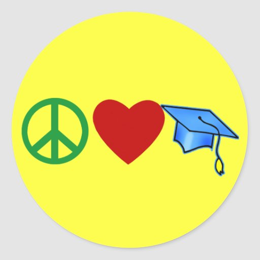 Peace Love Graduation T shirts and Grad Gifts Round Stickers
