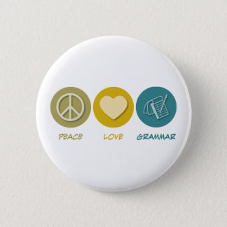 Peace Love Grammar 6 Cm Round Badge