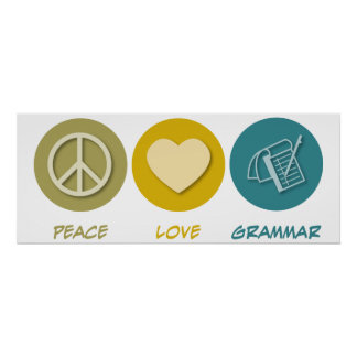 Peace Love Grammar Poster