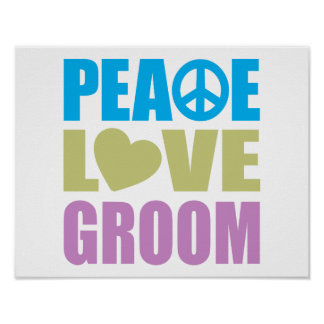 Peace Love Groom Poster