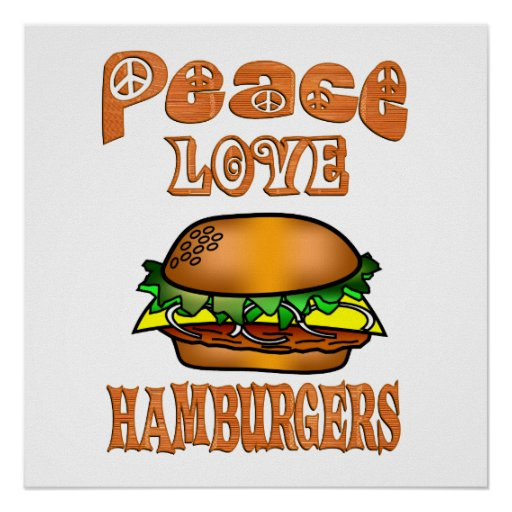 Peace Love Hamburgers Poster