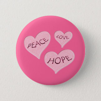 PEACE LOVE HOPE PINK HEARTS 6 CM ROUND BADGE