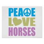 Peace Love Horses Poster