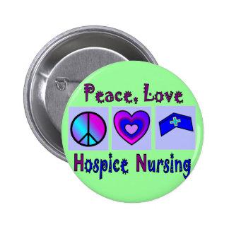 Peace, Love, Hospice Nursing 6 Cm Round Badge