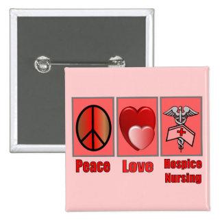 Peace Love Hospice Nursing--Gifts 15 Cm Square Badge