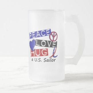 PEACE LOVE HUG A U.S. Sailor Shirts & Gifts 16 Oz Frosted Glass Beer Mug