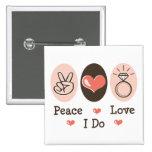 Peace Love I Do Bride Button